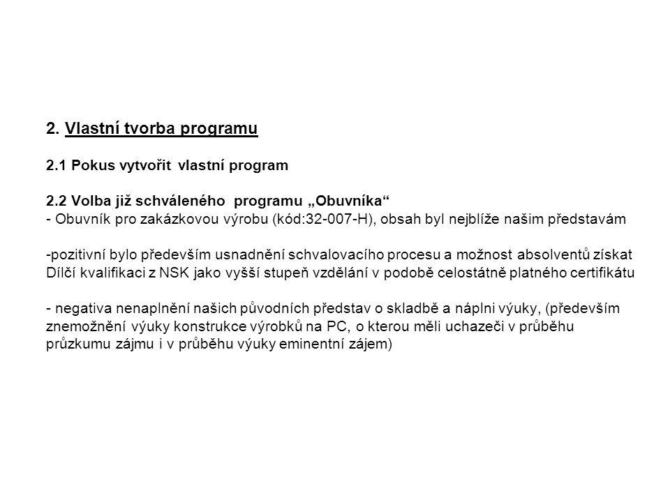 2. Vlastní tvorba programu 2. 1 Pokus vytvořit vlastní program 2