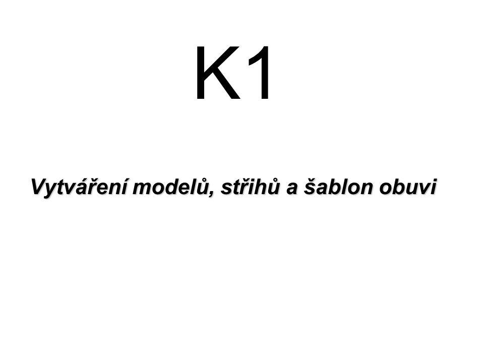 K1 Vytváření modelů, střihů a šablon obuvi