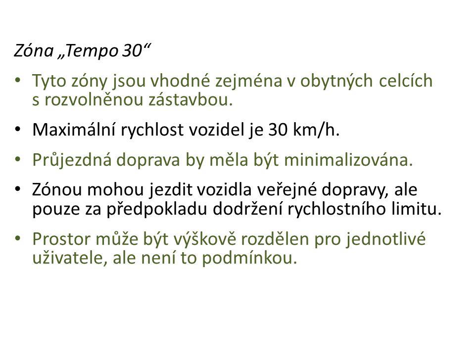 """Zóna """"Tempo 30 Tyto zóny jsou vhodné zejména v obytných celcích s rozvolněnou zástavbou. Maximální rychlost vozidel je 30 km/h."""