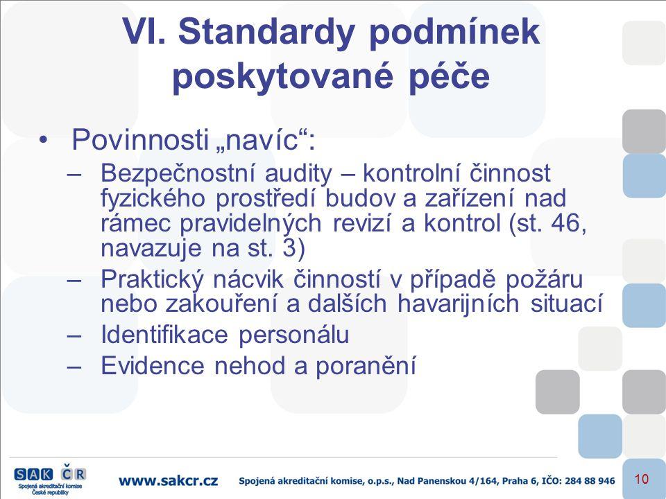 VI. Standardy podmínek poskytované péče