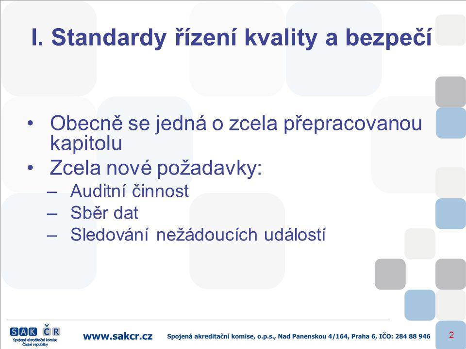 I. Standardy řízení kvality a bezpečí