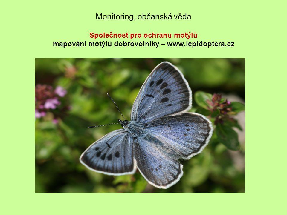 Monitoring, občanská věda Společnost pro ochranu motýlů mapování motýlů dobrovolníky – www.lepidoptera.cz