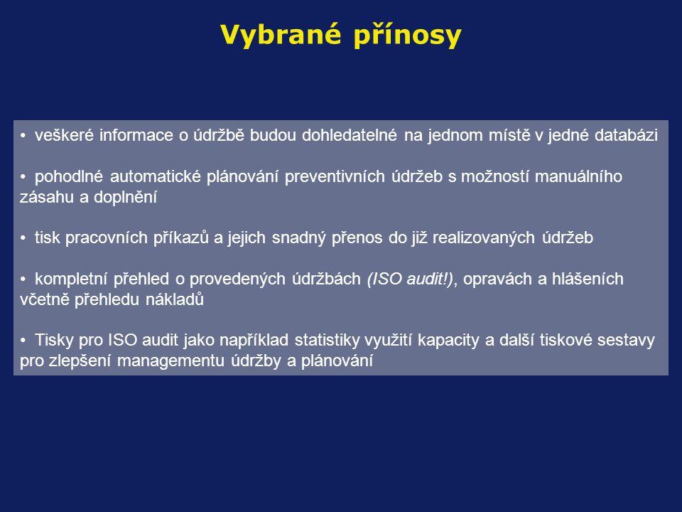 Vybrané přínosy veškeré informace o údržbě budou dohledatelné na jednom místě v jedné databázi.