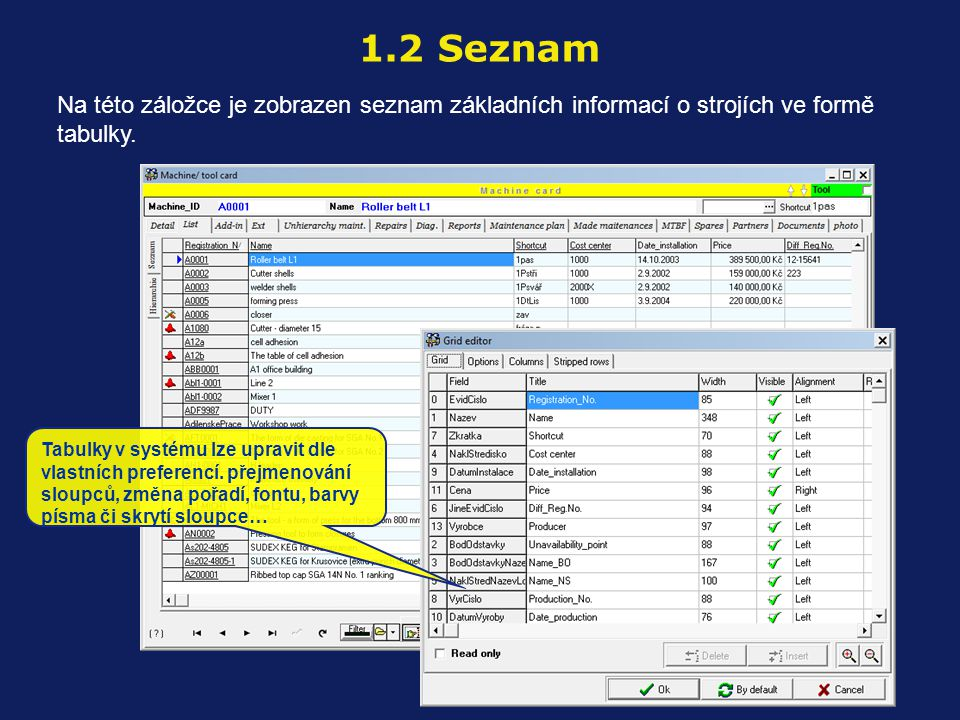 1.2 Seznam Na této záložce je zobrazen seznam základních informací o strojích ve formě tabulky.