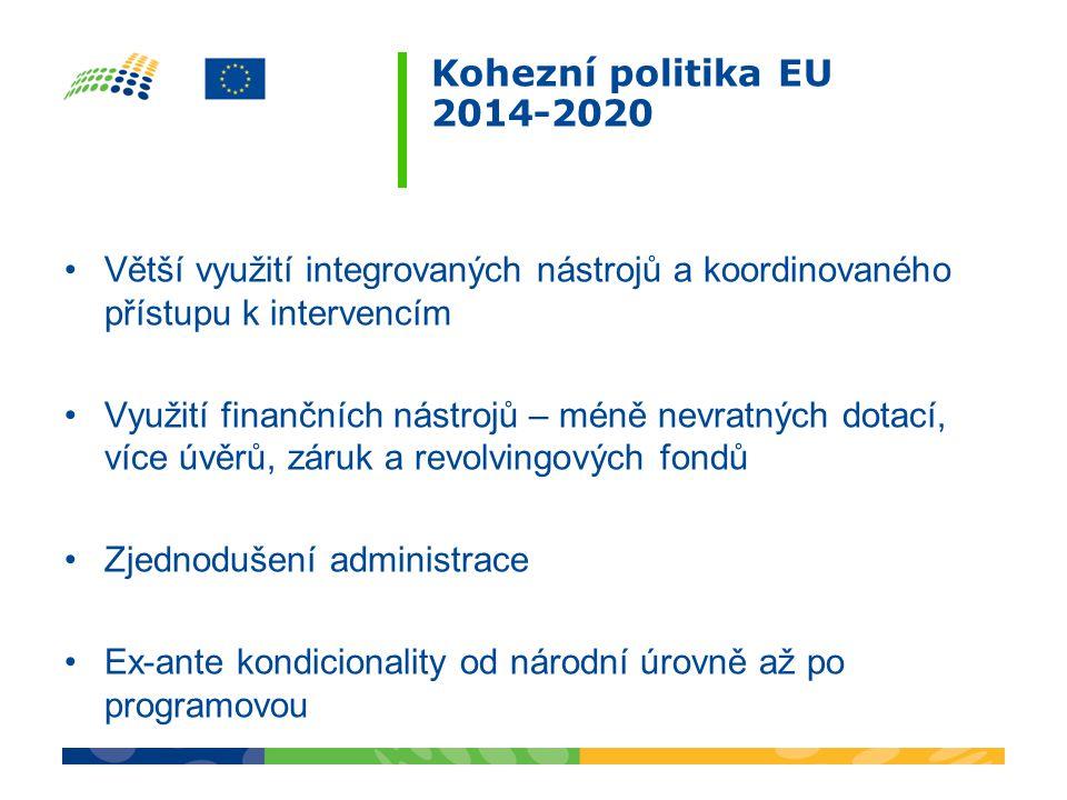 Kohezní politika EU 2014-2020 Větší využití integrovaných nástrojů a koordinovaného přístupu k intervencím.