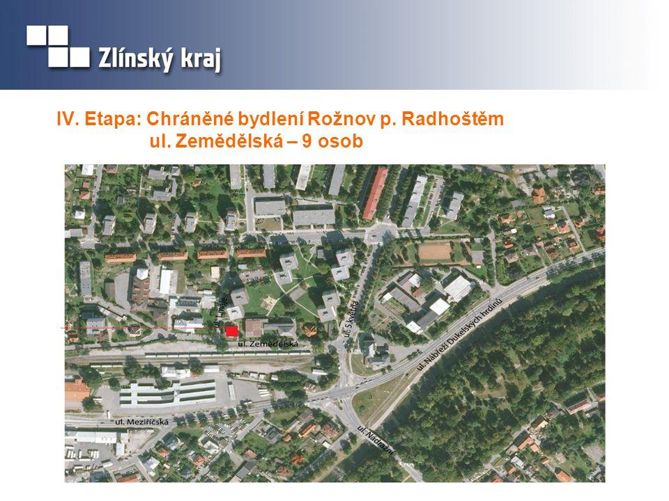 IV. Etapa: Chráněné bydlení Rožnov p. Radhoštěm ul. Zemědělská – 9 osob