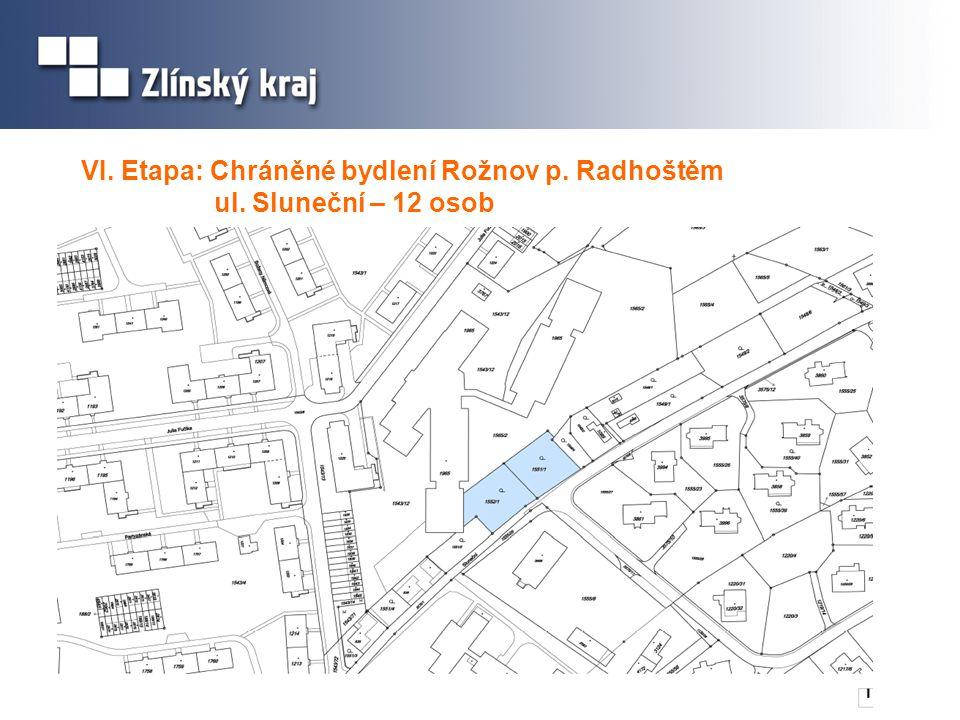 VI. Etapa: Chráněné bydlení Rožnov p. Radhoštěm ul. Sluneční – 12 osob