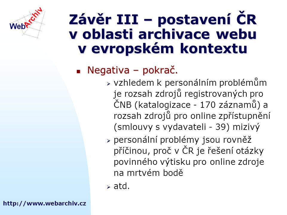 Závěr III – postavení ČR v oblasti archivace webu v evropském kontextu