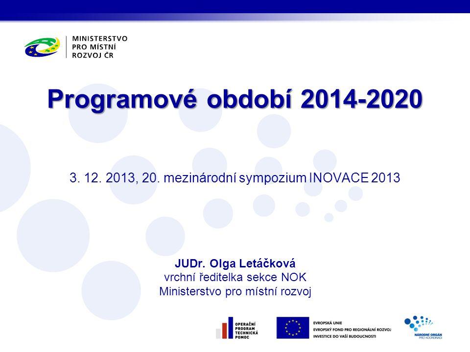 Programové období 2014-2020 3. 12. 2013, 20.