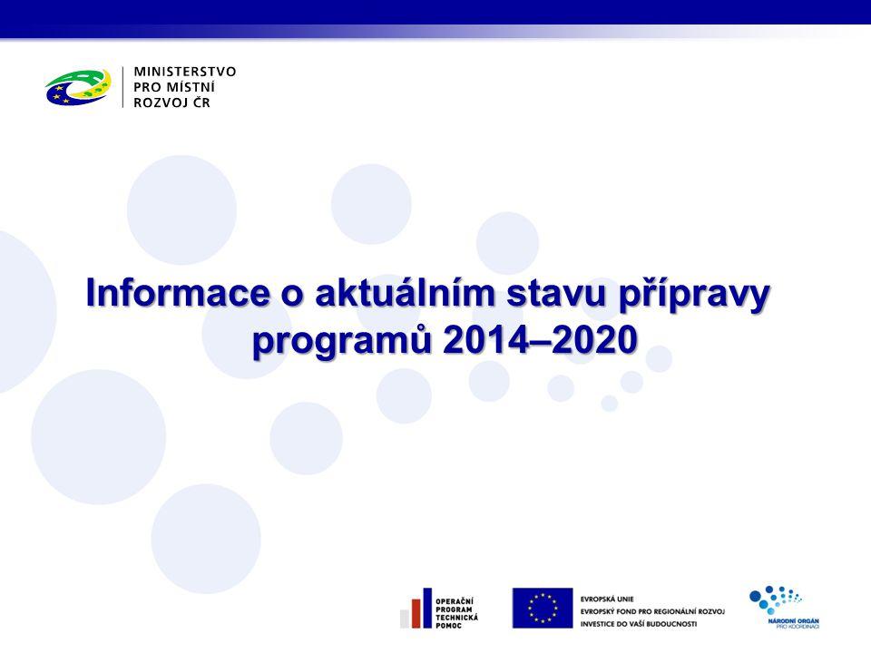 Informace o aktuálním stavu přípravy programů 2014–2020