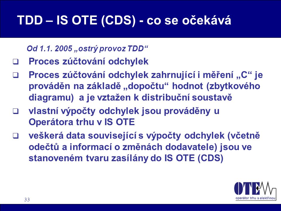 TDD – IS OTE (CDS) - co se očekává