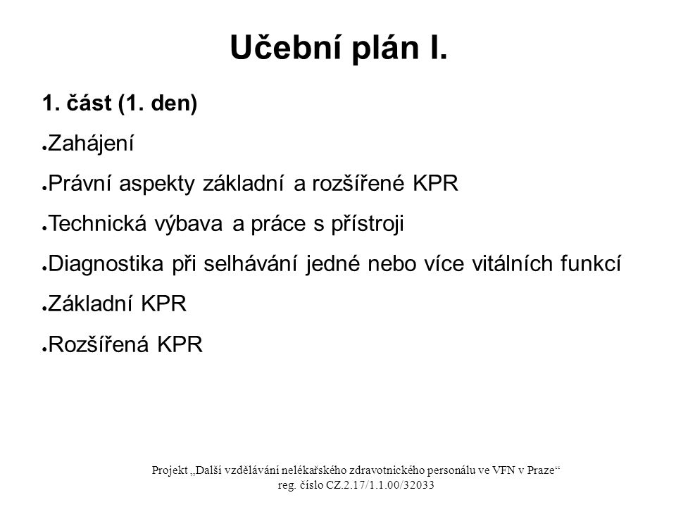 Učební plán I. 1. část (1. den) Zahájení