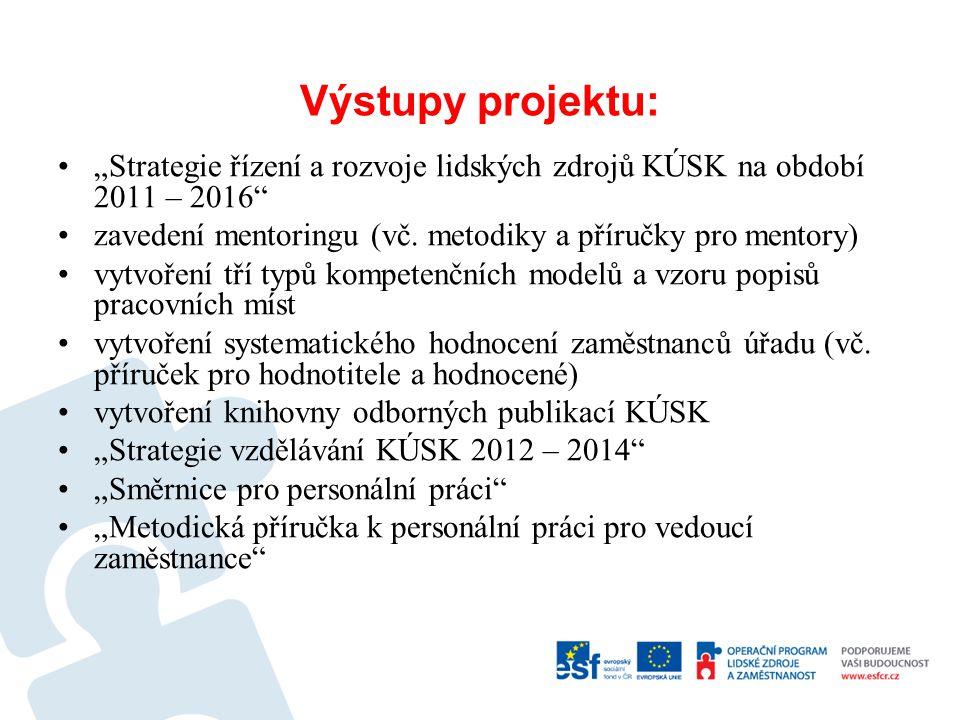 """Výstupy projektu: """"Strategie řízení a rozvoje lidských zdrojů KÚSK na období 2011 – 2016 zavedení mentoringu (vč. metodiky a příručky pro mentory)"""
