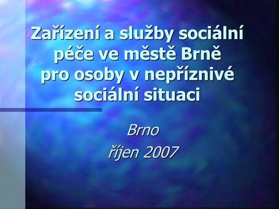 Zařízení a služby sociální péče ve městě Brně pro osoby v nepříznivé sociální situaci