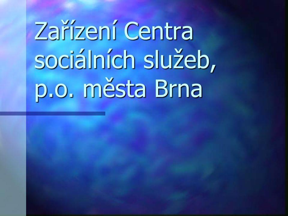Zařízení Centra sociálních služeb, p.o. města Brna
