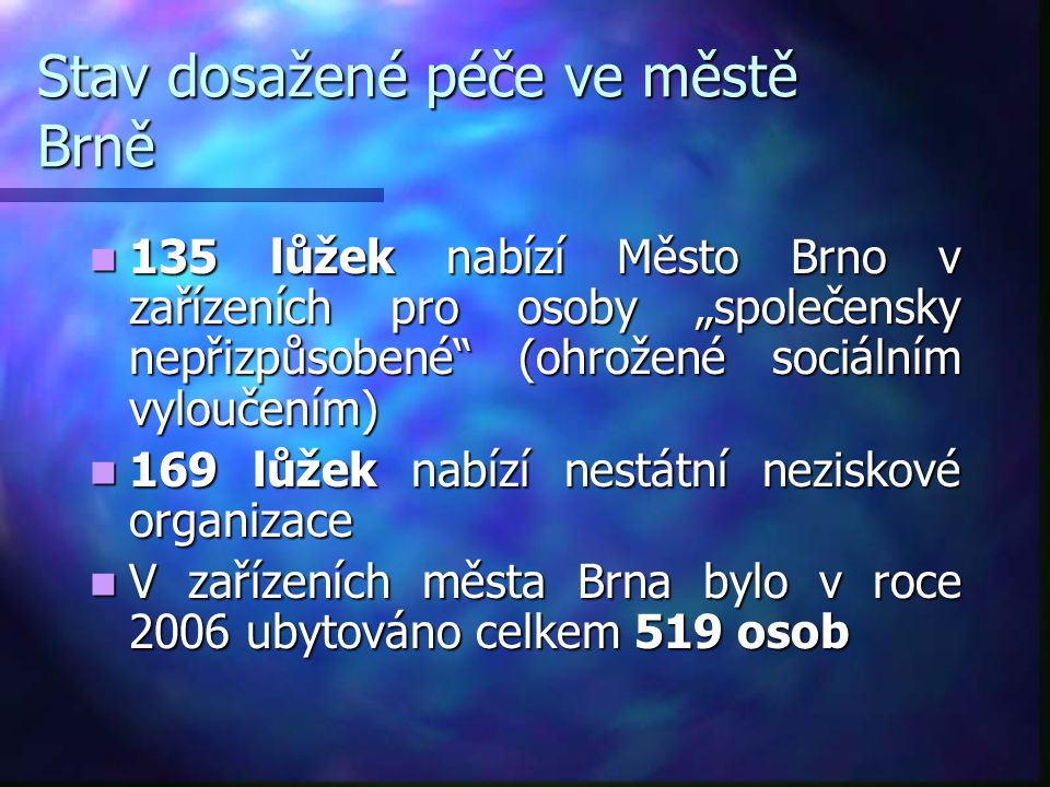 Stav dosažené péče ve městě Brně