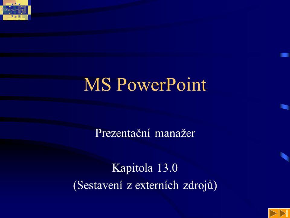 Prezentační manažer Kapitola 13.0 (Sestavení z externích zdrojů)