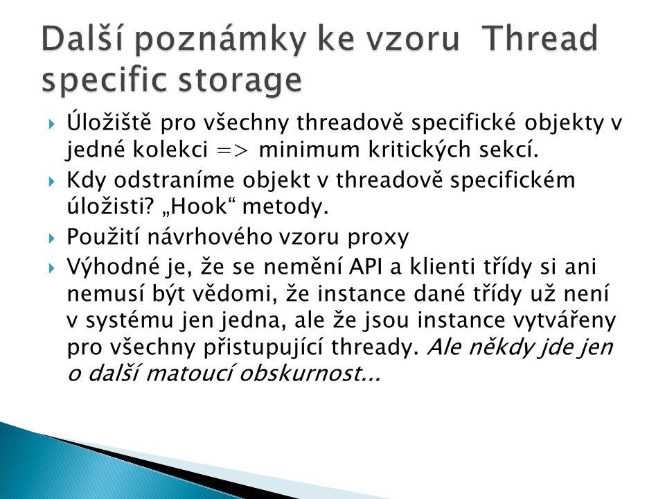 Další poznámky ke vzoru Thread specific storage