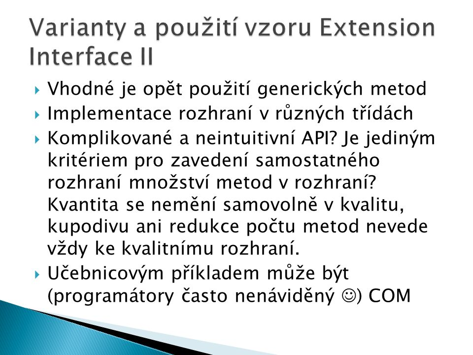 Varianty a použití vzoru Extension Interface II