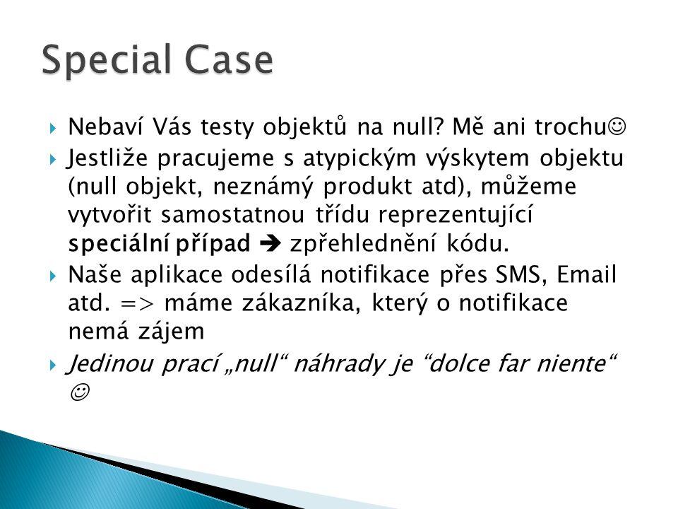 Special Case Nebaví Vás testy objektů na null Mě ani trochu