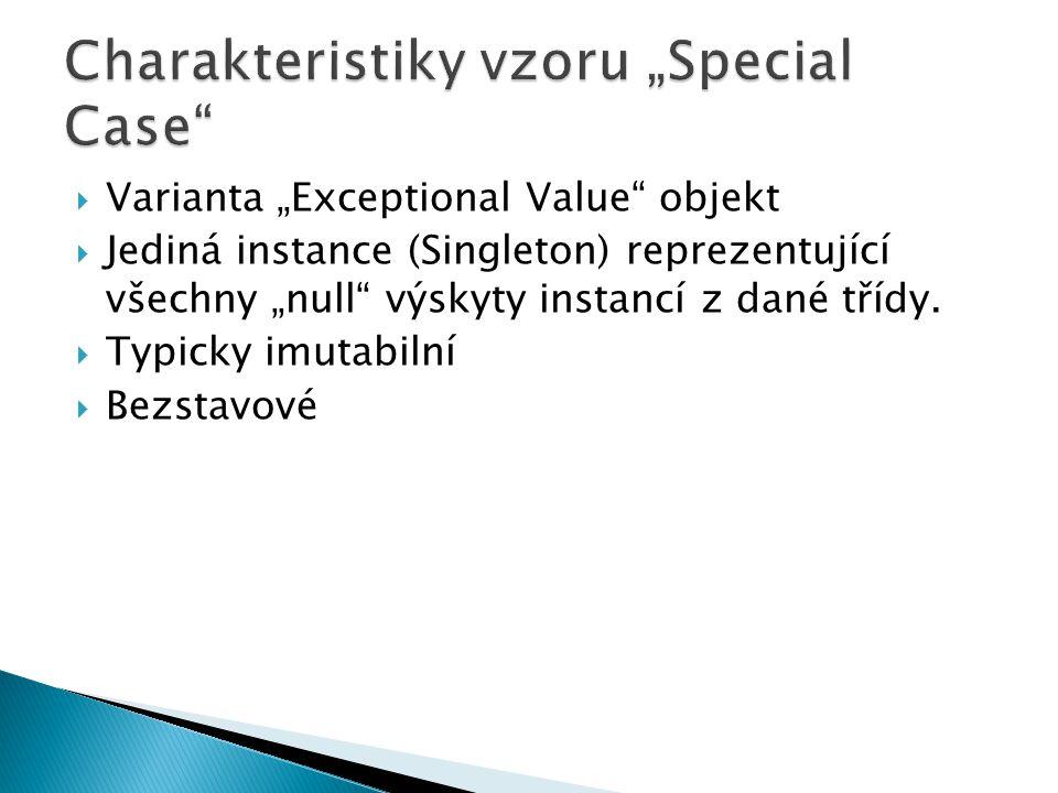 """Charakteristiky vzoru """"Special Case"""