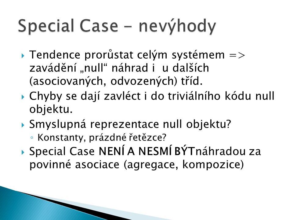 Special Case - nevýhody