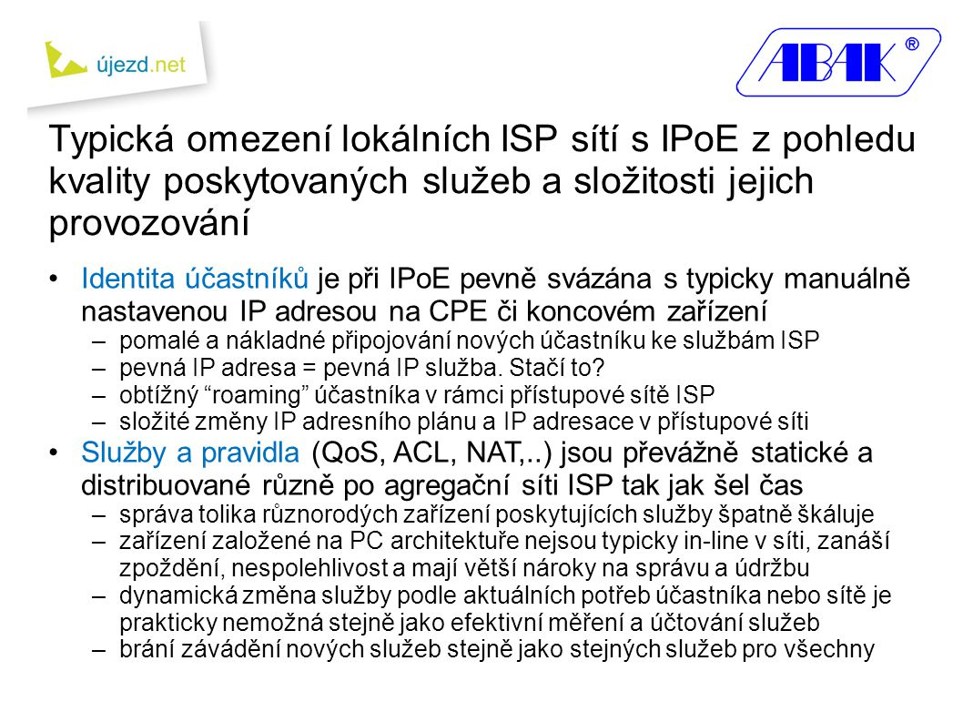 Typická omezení lokálních ISP sítí s IPoE z pohledu kvality poskytovaných služeb a složitosti jejich provozování