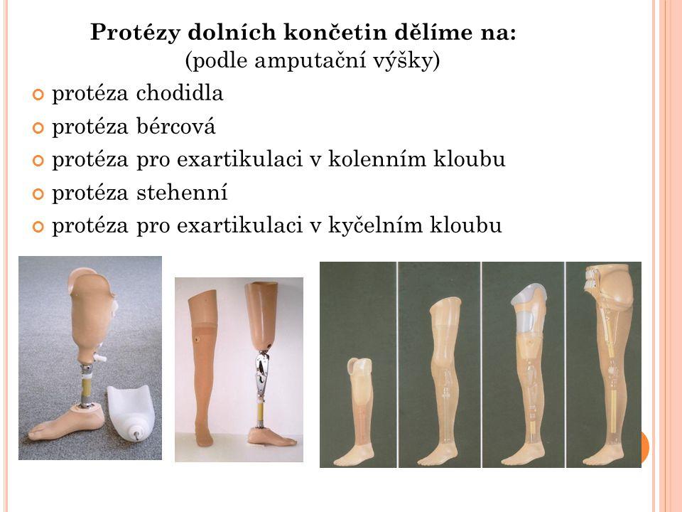Protézy dolních končetin dělíme na: (podle amputační výšky)