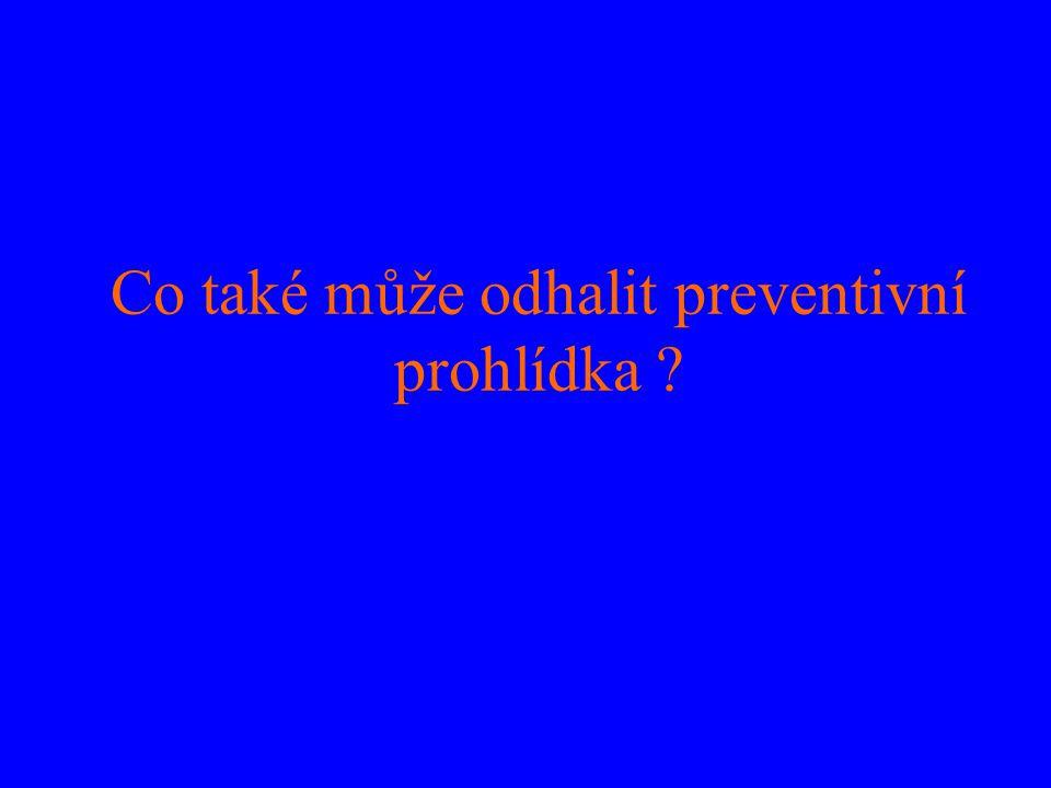 Co také může odhalit preventivní prohlídka