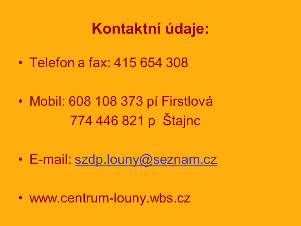 Kontaktní údaje: Telefon a fax: 415 654 308
