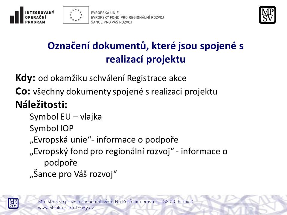 Označení dokumentů, které jsou spojené s realizací projektu