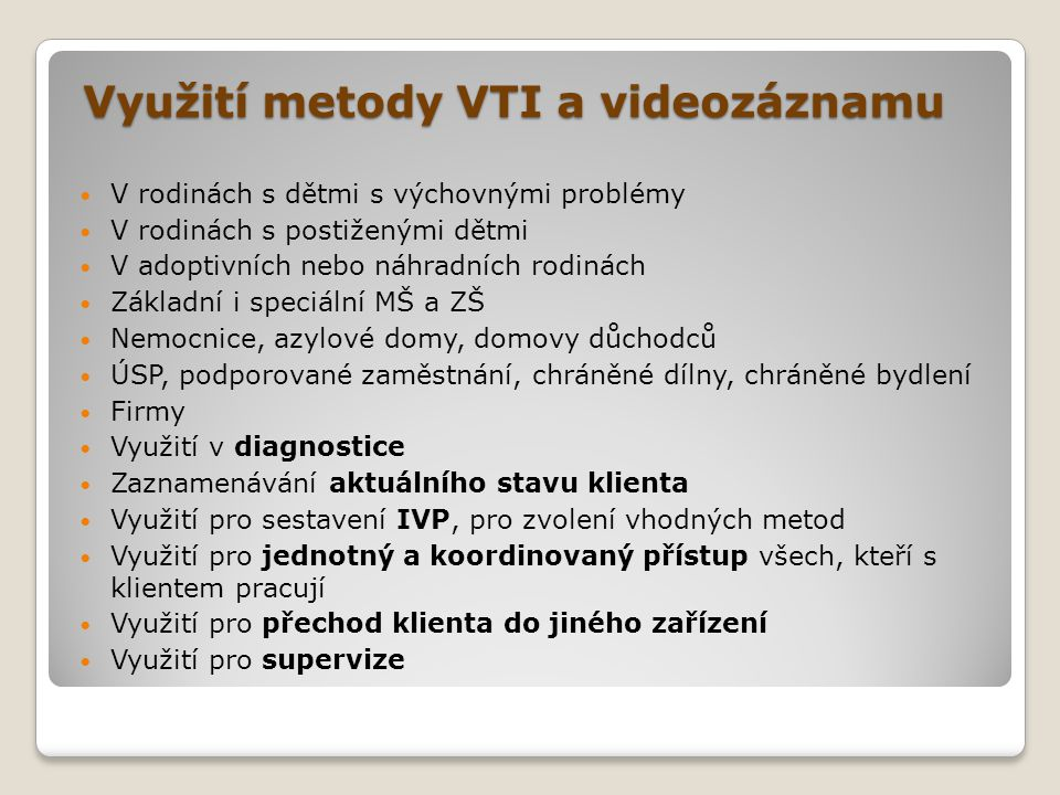 Využití metody VTI a videozáznamu