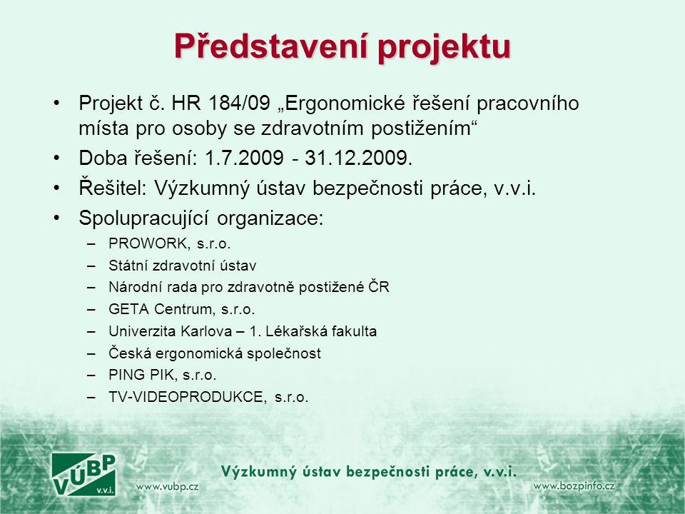 """Představení projektu Projekt č. HR 184/09 """"Ergonomické řešení pracovního místa pro osoby se zdravotním postižením"""
