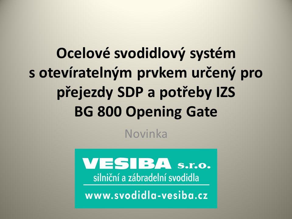 Ocelové svodidlový systém s otevíratelným prvkem určený pro přejezdy SDP a potřeby IZS BG 800 Opening Gate