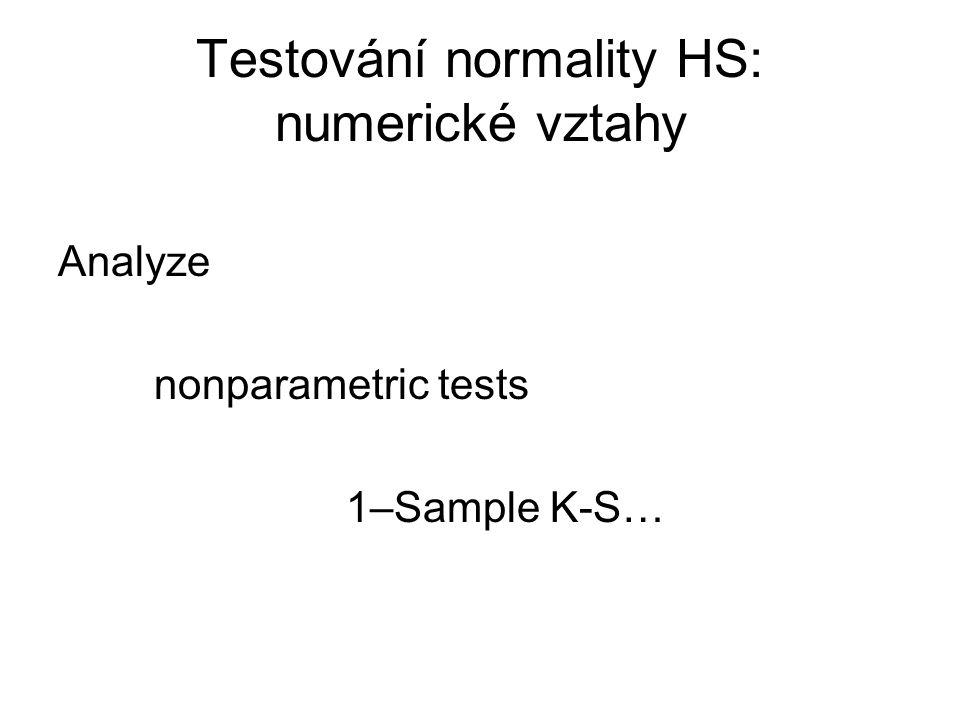 Testování normality HS: numerické vztahy