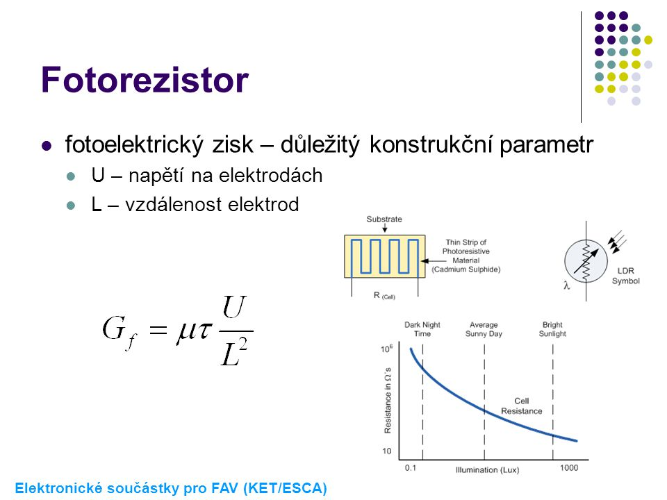 Fotorezistor fotoelektrický zisk – důležitý konstrukční parametr