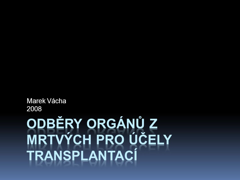 Odběry orgánů z mrtvých pro účely transplantací