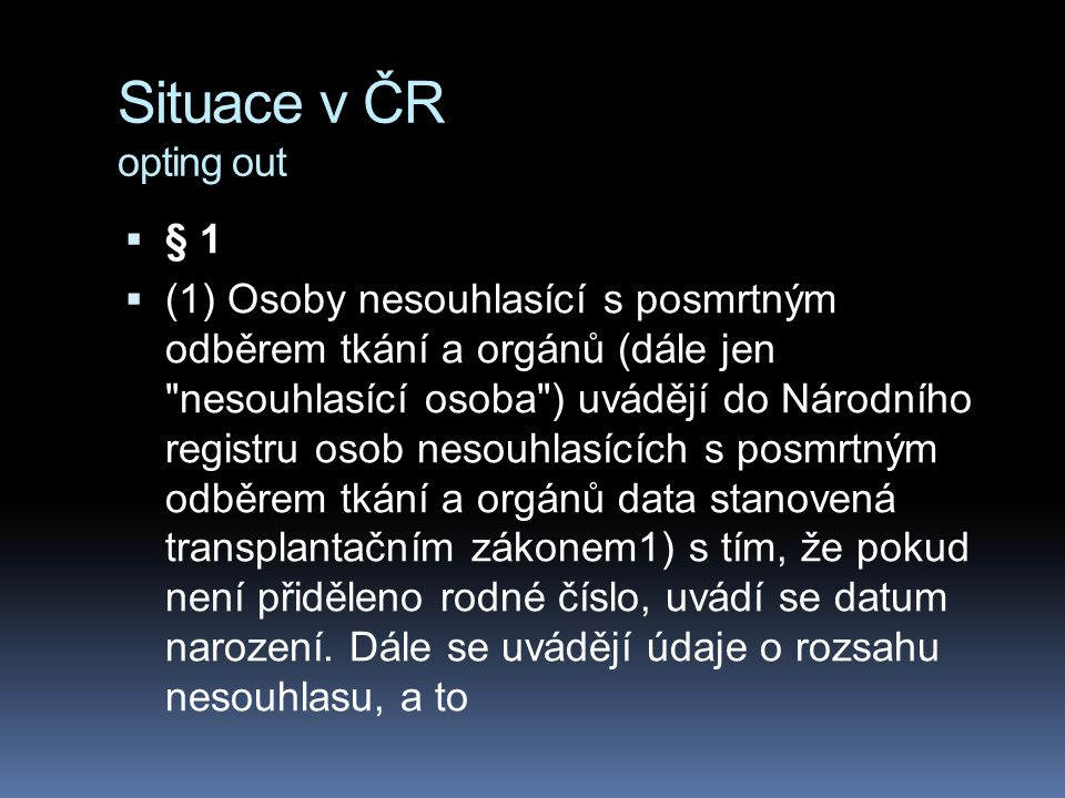 Situace v ČR opting out § 1