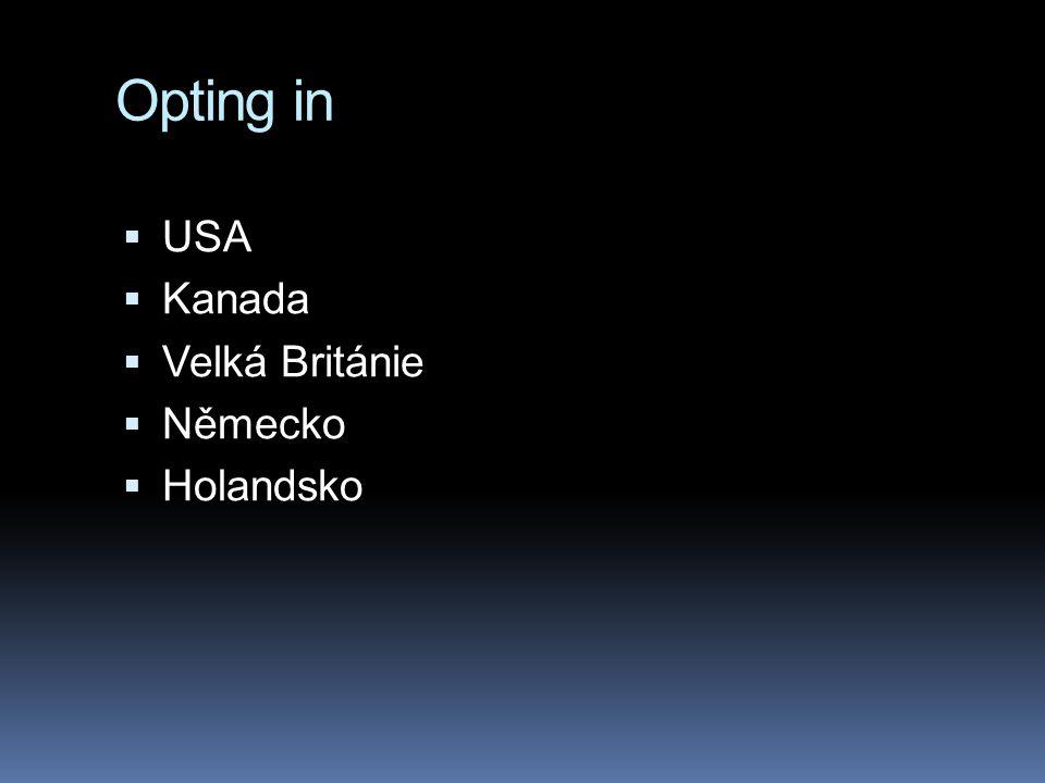 Opting in USA Kanada Velká Británie Německo Holandsko