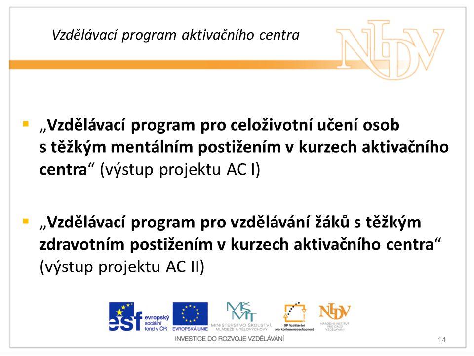 Vzdělávací program aktivačního centra