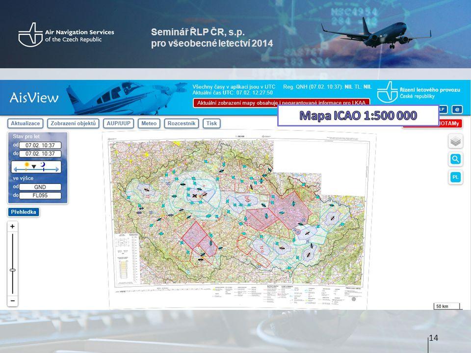 Seminář ŘLP ČR, s.p. pro všeobecné letectví 2014 Mapa ICAO 1:500 000