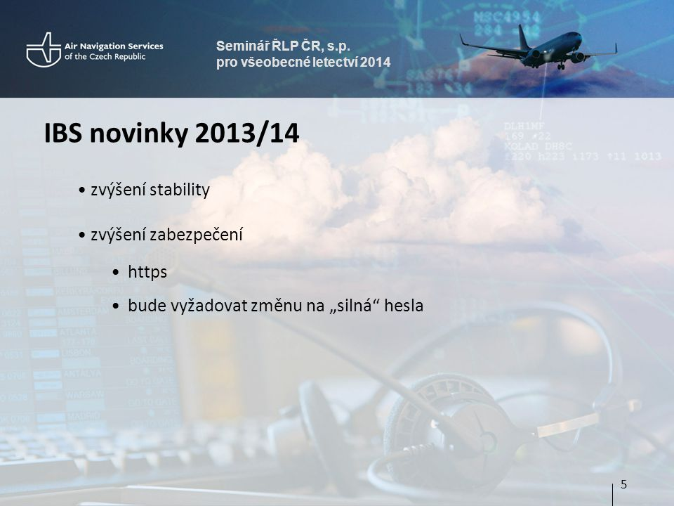 IBS novinky 2013/14 zvýšení stability zvýšení zabezpečení https