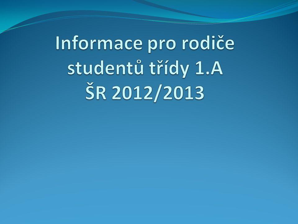 Informace pro rodiče studentů třídy 1.A ŠR 2012/2013