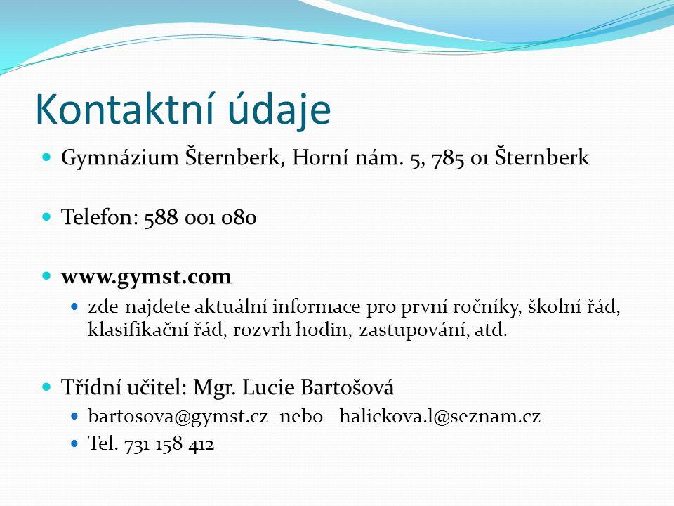 Kontaktní údaje Gymnázium Šternberk, Horní nám. 5, 785 01 Šternberk