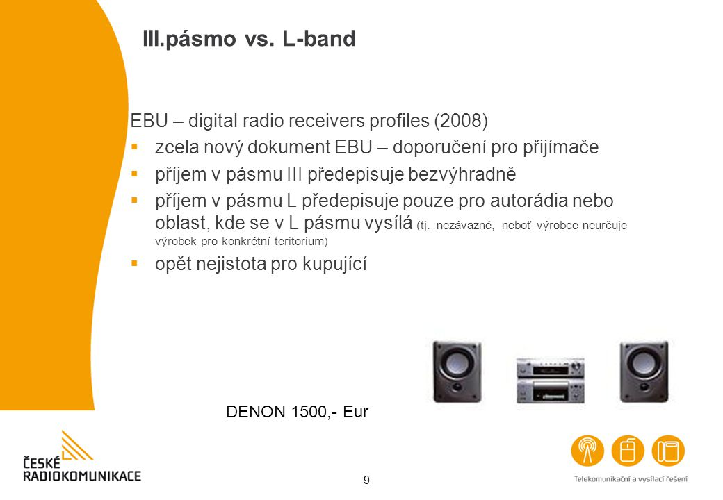 III.pásmo vs. L-band EBU – digital radio receivers profiles (2008)