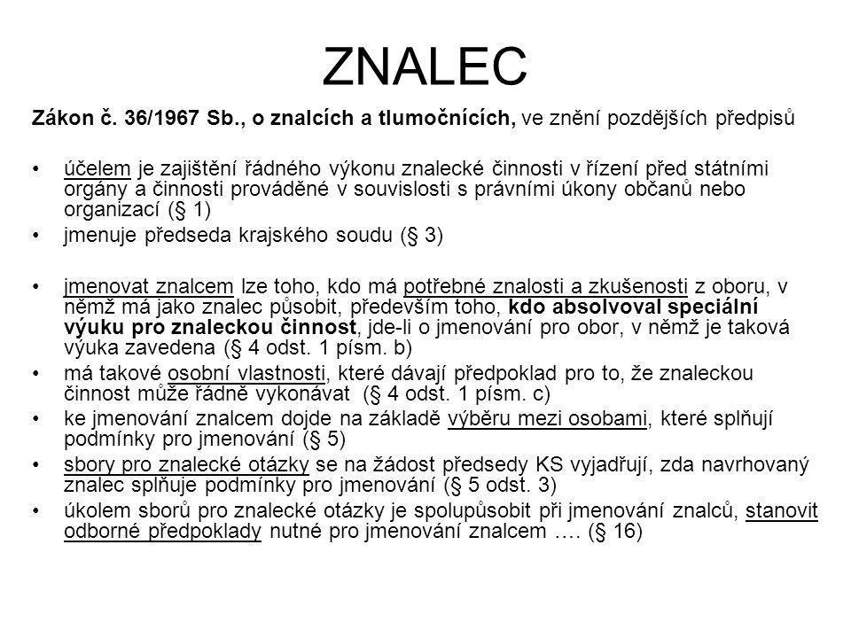 ZNALEC Zákon č. 36/1967 Sb., o znalcích a tlumočnících, ve znění pozdějších předpisů.