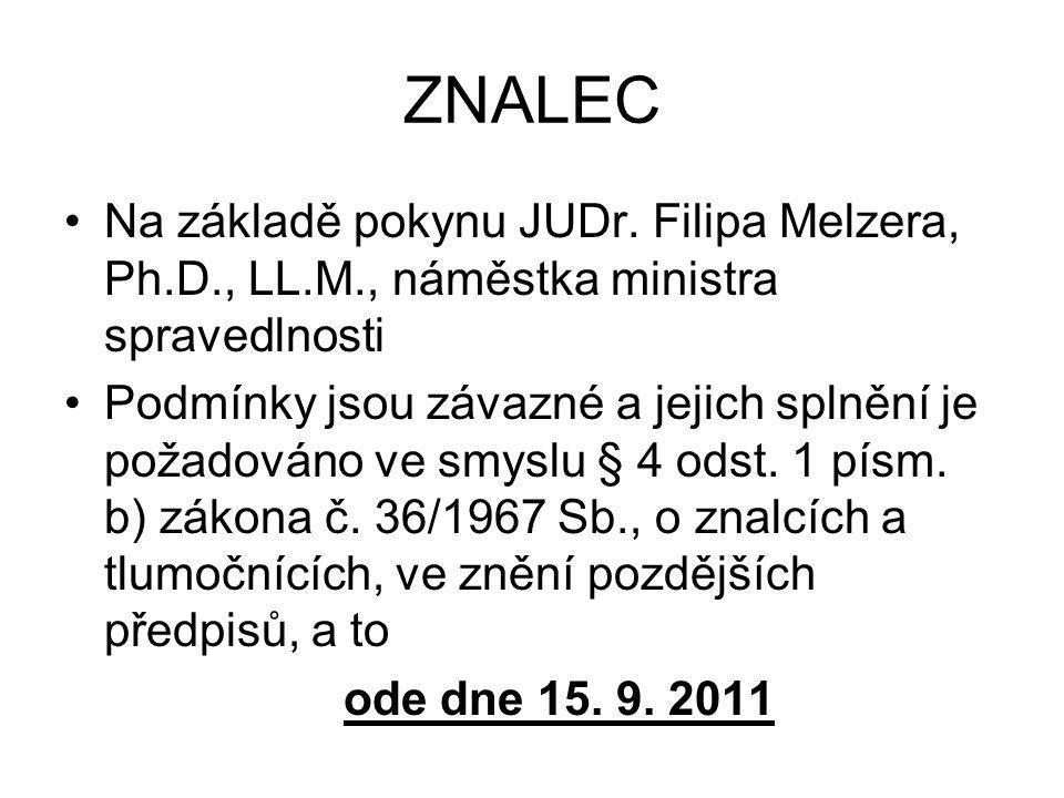 ZNALEC Na základě pokynu JUDr. Filipa Melzera, Ph.D., LL.M., náměstka ministra spravedlnosti.