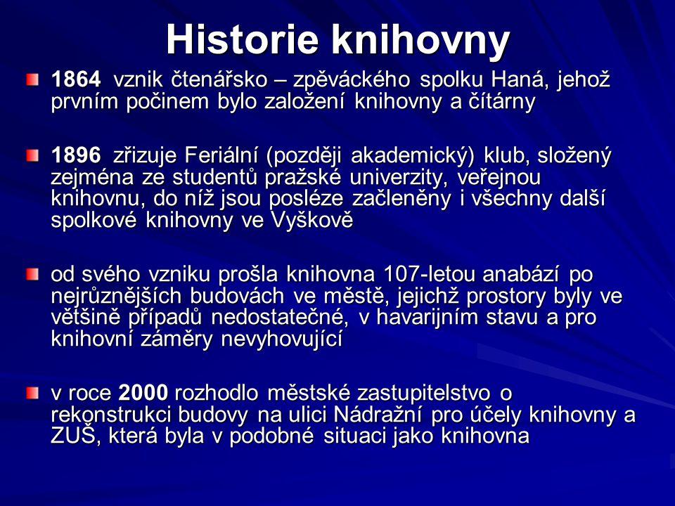 Historie knihovny 1864 vznik čtenářsko – zpěváckého spolku Haná, jehož prvním počinem bylo založení knihovny a čítárny.