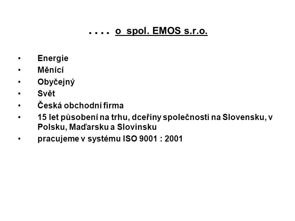 …. o spol. EMOS s.r.o. Energie Měnící Obyčejný Svět