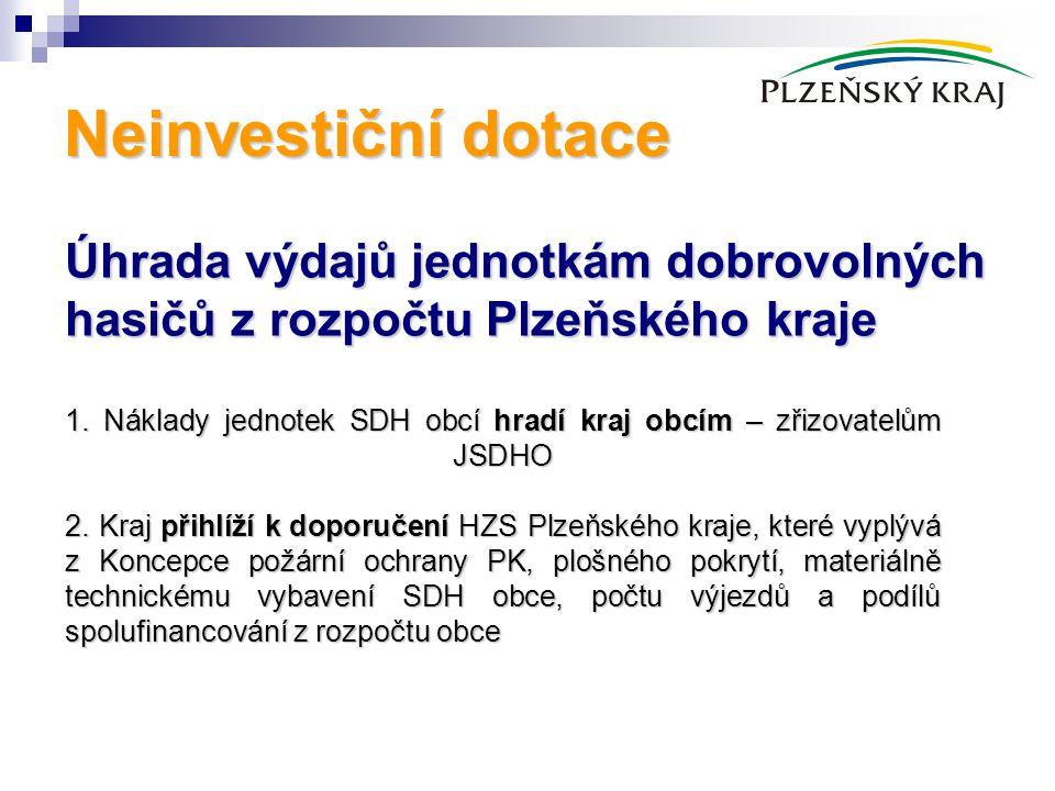 Neinvestiční dotace Úhrada výdajů jednotkám dobrovolných hasičů z rozpočtu Plzeňského kraje.